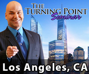 The Turning Point Seminar - 02/09 - 02/11  - Sheraton Universal 333 Universal Hollywood Drive Universal City, CA 91608