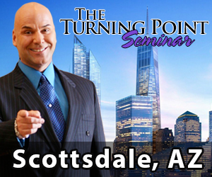 Turning Point Seminar - Nov 17th & 18th - Hyatt Regency Scottsdale 7500 East Doubletree Ranch Road Scottsdale, AZ 85258
